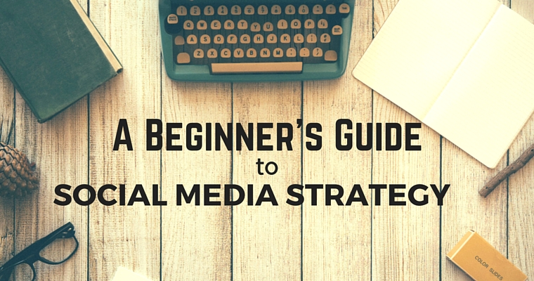 A-Beginners-Guide-to-Social-Media-Strategy